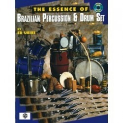 Uribe, Ed - ESSENCE OF BRAZILIAN PERCUSSION & DRUM SET (the)